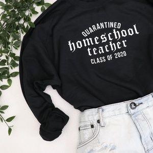 Tops - Quarantined Homeschool Teacher Class of 2020